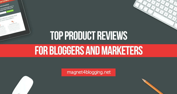 Top product reviews for bloggers