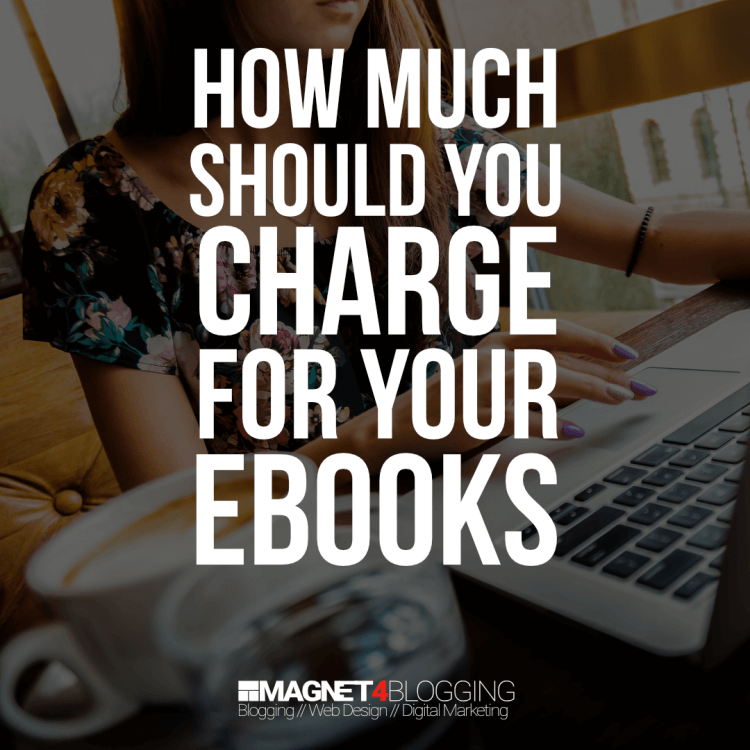 How Much Should You Charge For Your eBook: 5 Tips On How To Price Your eBook