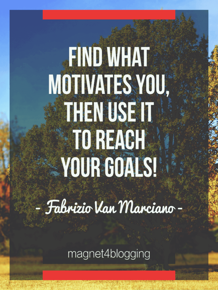 Find What Motivates You, Then Use It To Reach Your Goals
