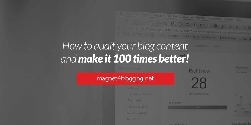 How To Do A Content Audit For Your Blog [My Strategy & Personal Guide]