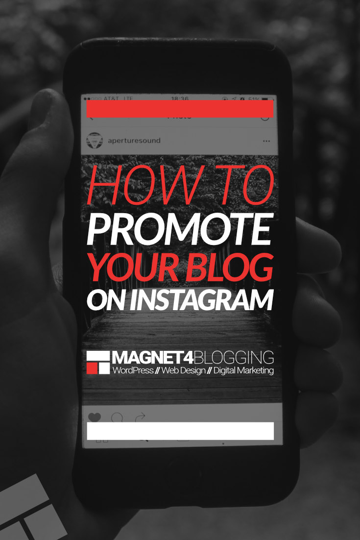 Bloggers: How To Promote Your Blog On Instagram (Video)
