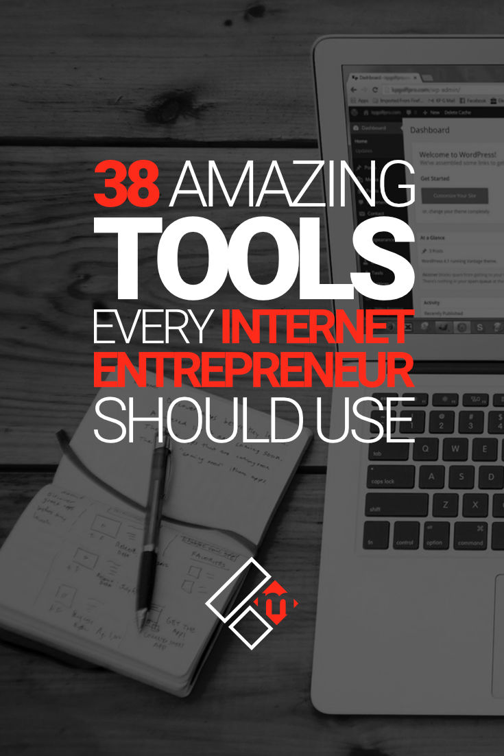 38 Amazing Tools Every Internet Entrepreneur Should Use