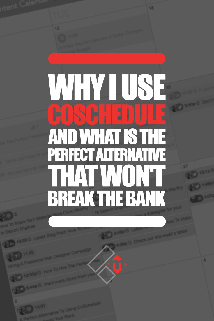 Why I Use CoSchedule And What Is The Perfect Alternative That Won't Break Your Bank?