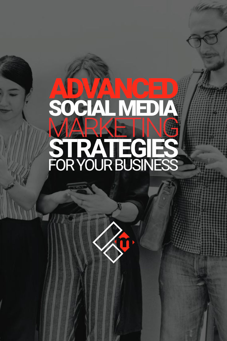 9 Advanced Social Media Marketing Strategies For Small Busineses