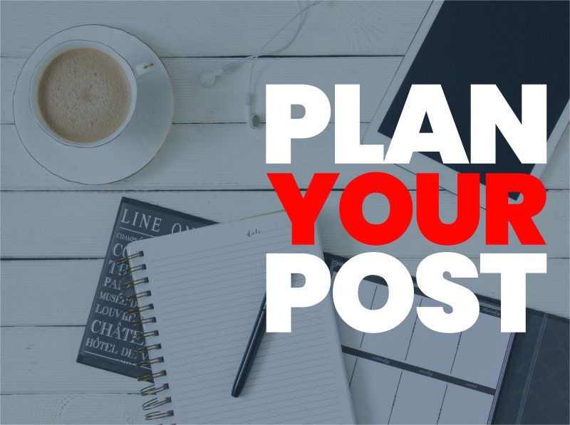 PLAN YOUR POST