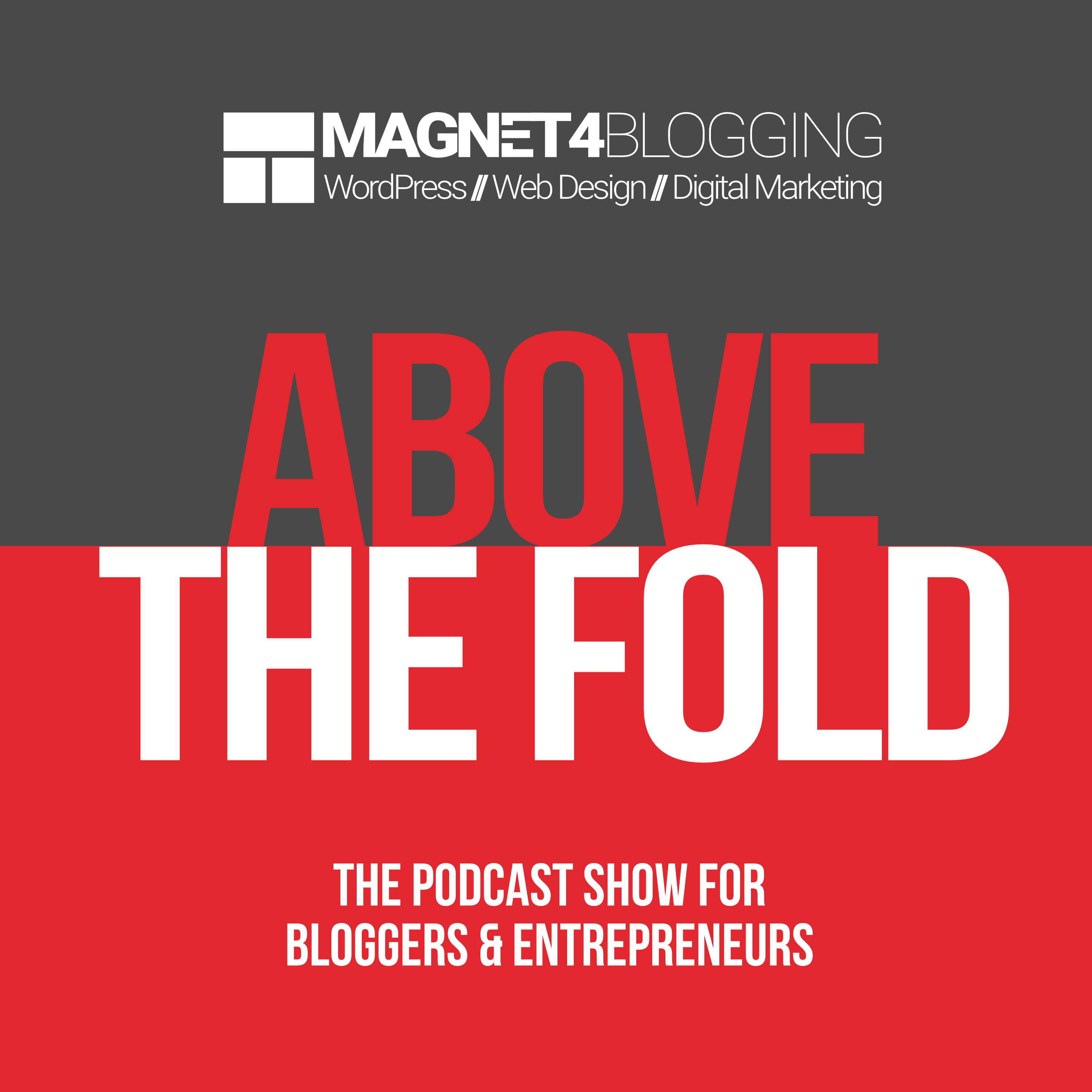 Above The Fold, Blogging Tips Podcast